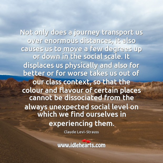 Image, Not only does a journey transport us over enormous distances, it also