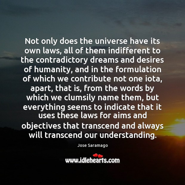 Not only does the universe have its own laws, all of them Image