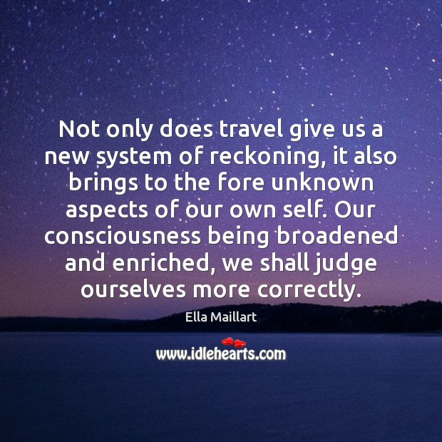 Image, Not only does travel give us a new system of reckoning, it