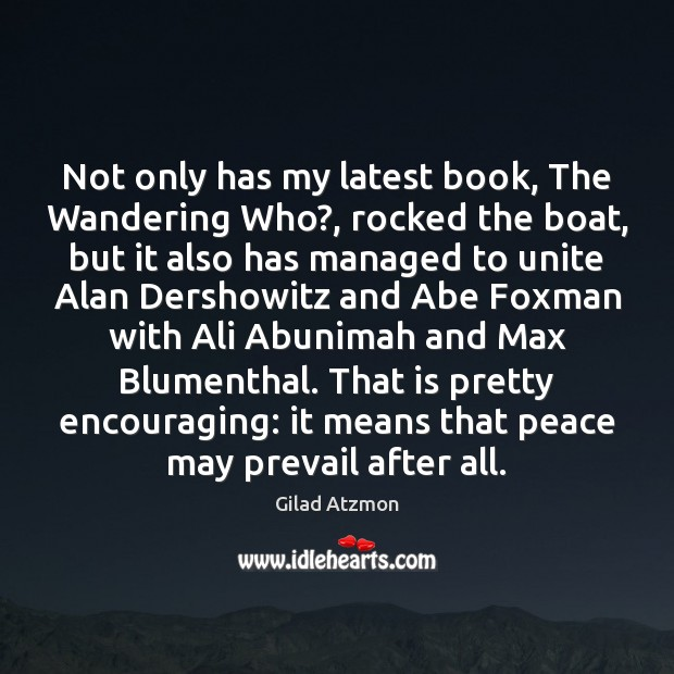 Not only has my latest book, The Wandering Who?, rocked the boat, Image