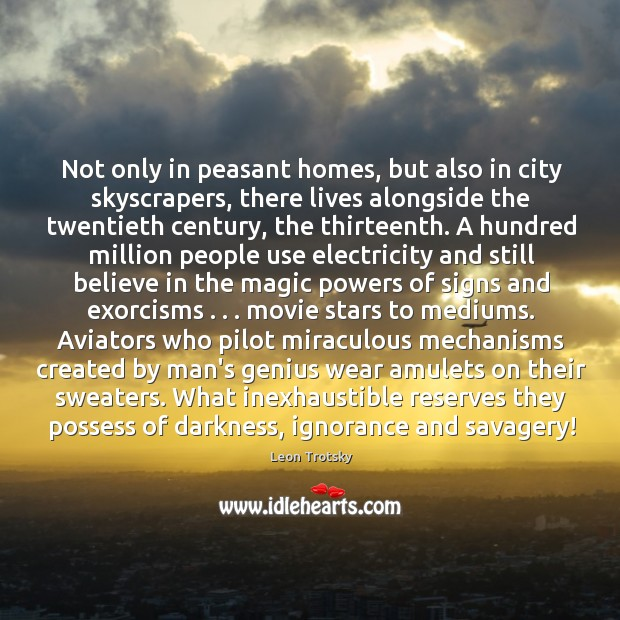 Not only in peasant homes, but also in city skyscrapers, there lives Leon Trotsky Picture Quote