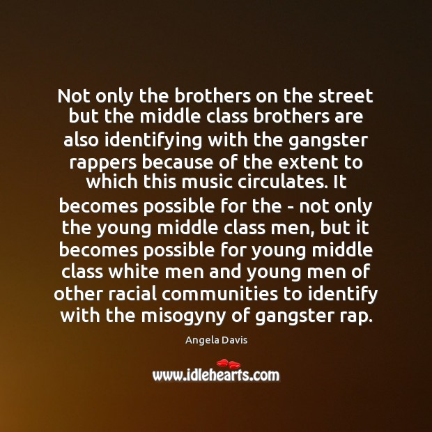Image, Not only the brothers on the street but the middle class brothers