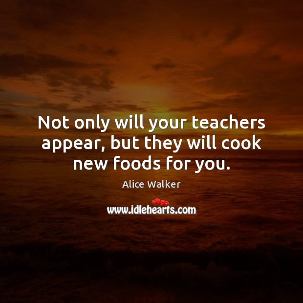 Image, Not only will your teachers appear, but they will cook new foods for you.