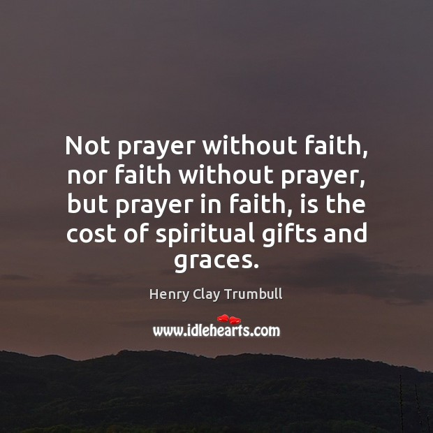 Not prayer without faith, nor faith without prayer, but prayer in faith, Image
