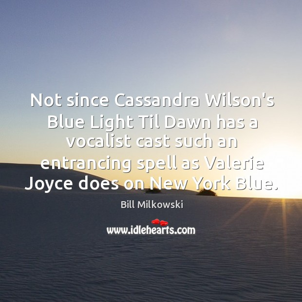 Not since Cassandra Wilson's Blue Light Til Dawn has a vocalist cast Image