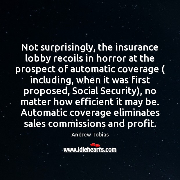 Image, Not surprisingly, the insurance lobby recoils in horror at the prospect of