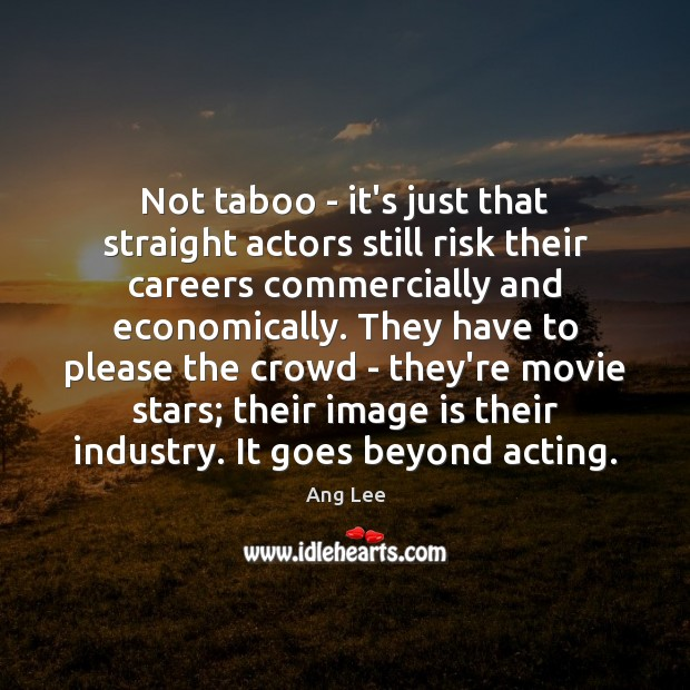Not taboo – it's just that straight actors still risk their careers Image