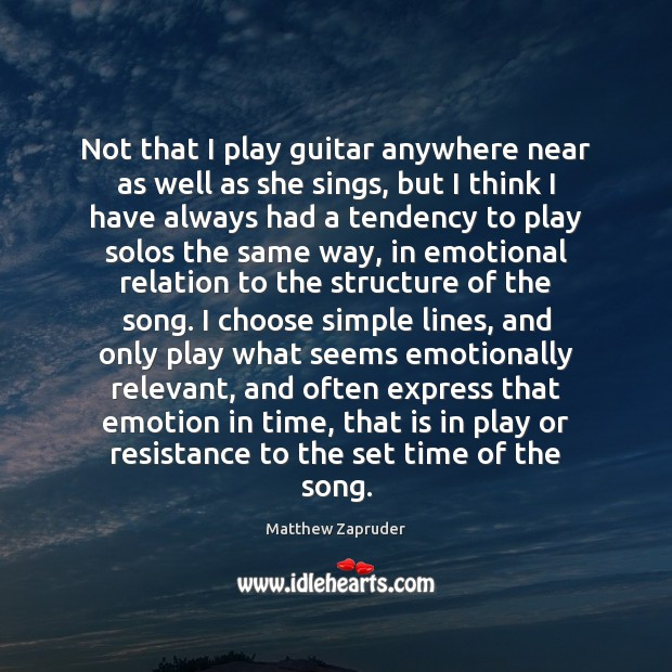 Image, Not that I play guitar anywhere near as well as she sings,