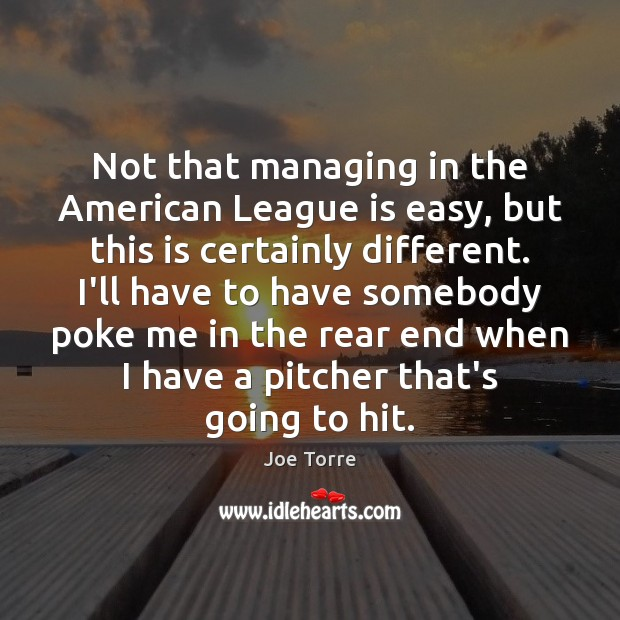Image, Not that managing in the American League is easy, but this is