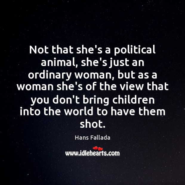 Not that she's a political animal, she's just an ordinary woman, but Image