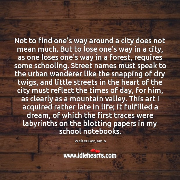 Not to find one's way around a city does not mean much. Image