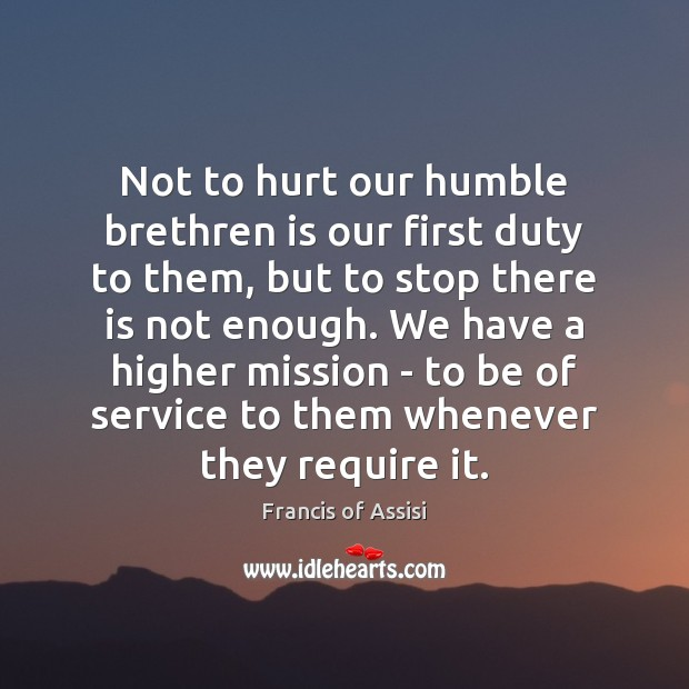 Image, Not to hurt our humble brethren is our first duty to them,