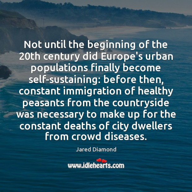 Not until the beginning of the 20th century did Europe's urban populations Image