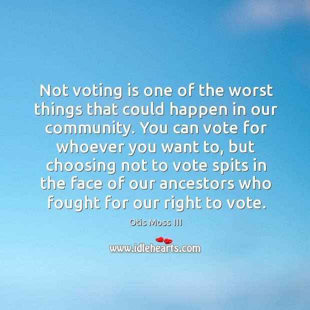 Not voting is one of the worst things that could happen in Image