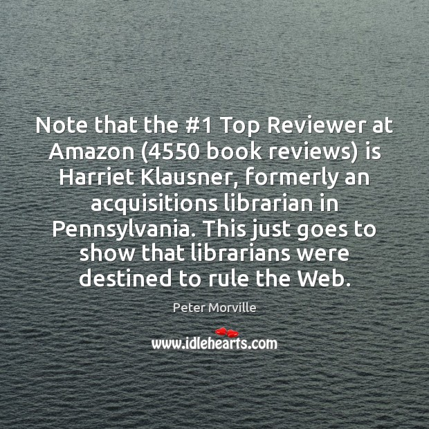 Note that the #1 Top Reviewer at Amazon (4550 book reviews) is Harriet Klausner, Image