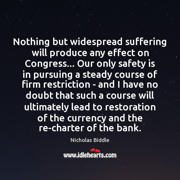 Nothing but widespread suffering will produce any effect on Congress… Our only Safety Quotes Image