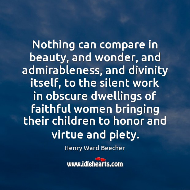 Image, Nothing can compare in beauty, and wonder, and admirableness, and divinity itself,