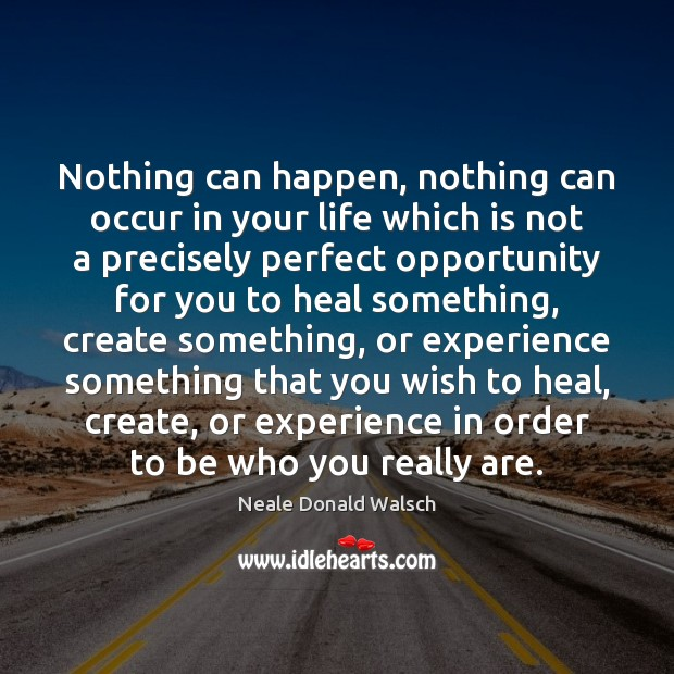 Image, Nothing can happen, nothing can occur in your life which is not