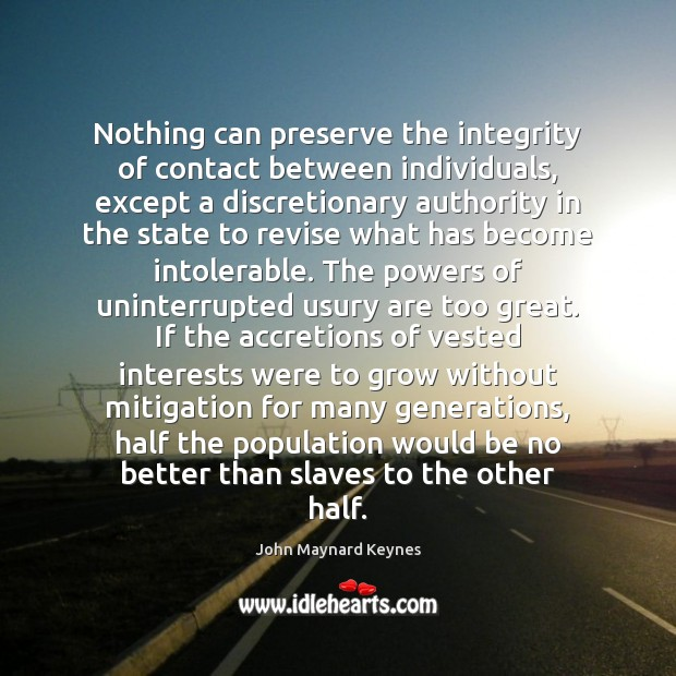 Nothing can preserve the integrity of contact between individuals, except a discretionary Image