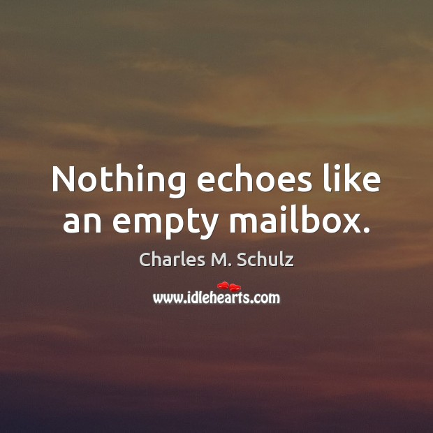 Image, Nothing echoes like an empty mailbox.