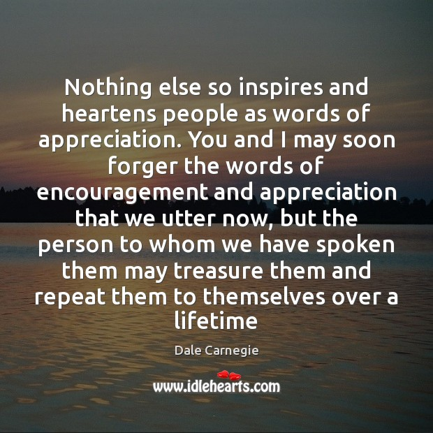 Nothing else so inspires and heartens people as words of appreciation. You Image