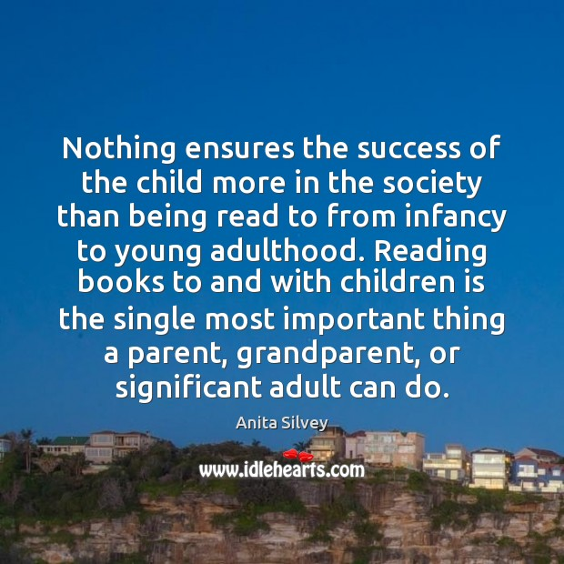 Image, Nothing ensures the success of the child more in the society than