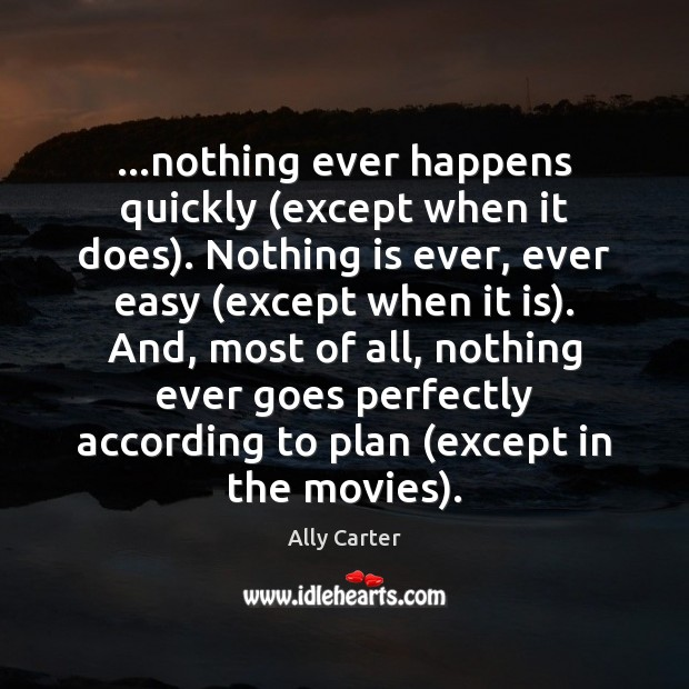 Image, …nothing ever happens quickly (except when it does). Nothing is ever, ever