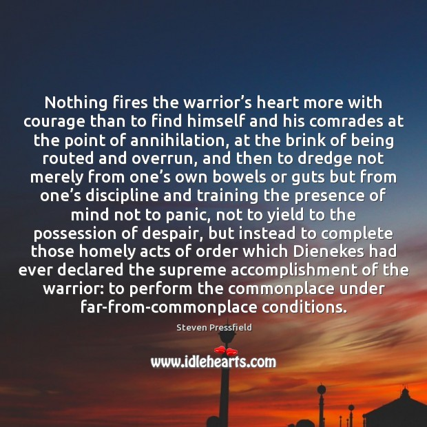 Image, Nothing fires the warrior's heart more with courage than to find