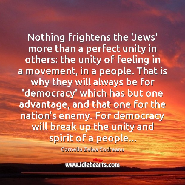 Nothing frightens the 'Jews' more than a perfect unity in others: the Break Up Quotes Image