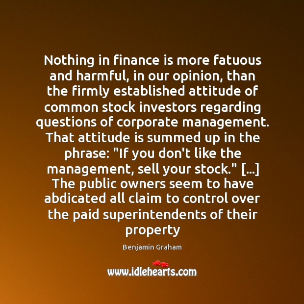 Nothing in finance is more fatuous and harmful, in our opinion, than Benjamin Graham Picture Quote