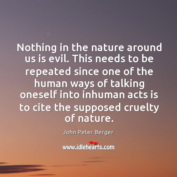 Nothing in the nature around us is evil. Image