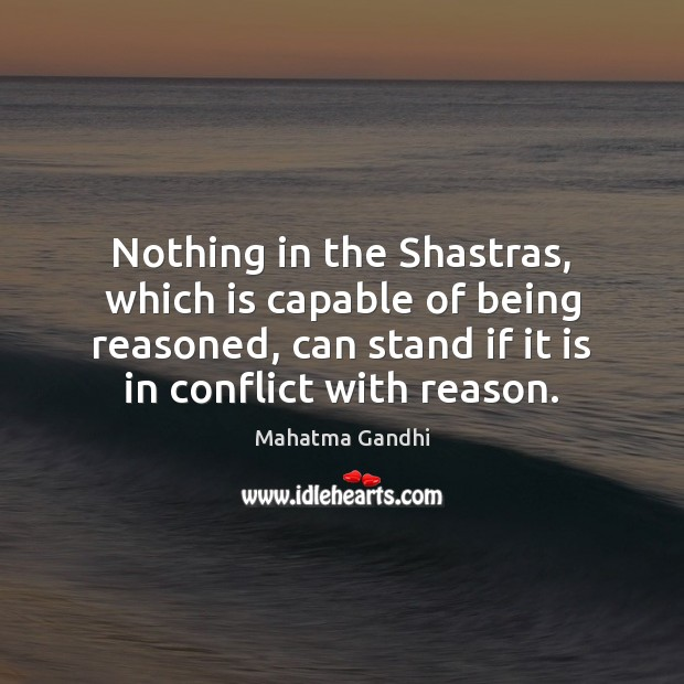 Nothing in the Shastras, which is capable of being reasoned, can stand Image