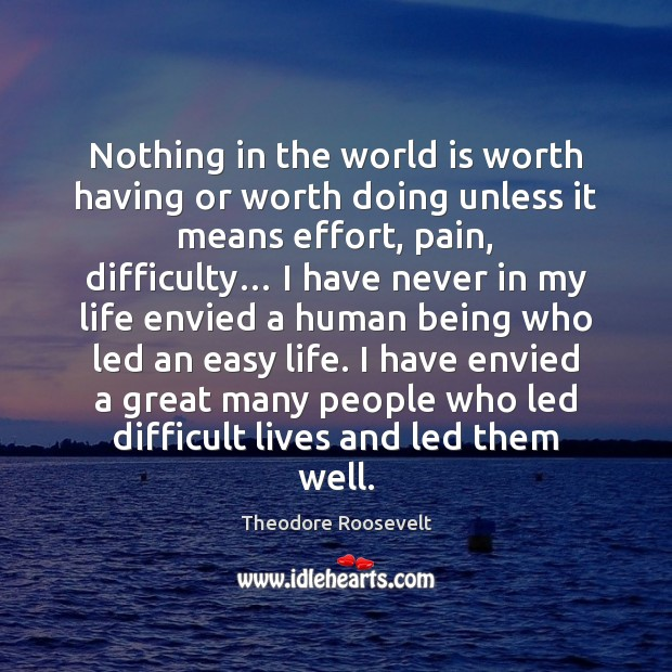 Image, Nothing in the world is worth having or worth doing unless it