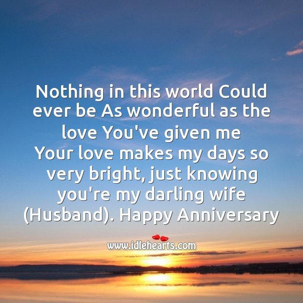 Nothing in this world could ever be as wonderful as the love you've given me Image