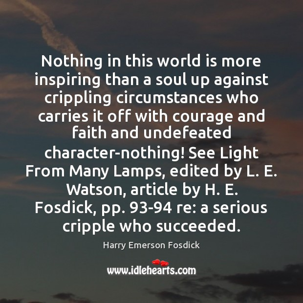 Nothing in this world is more inspiring than a soul up against Harry Emerson Fosdick Picture Quote