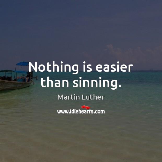 Nothing is easier than sinning. Image