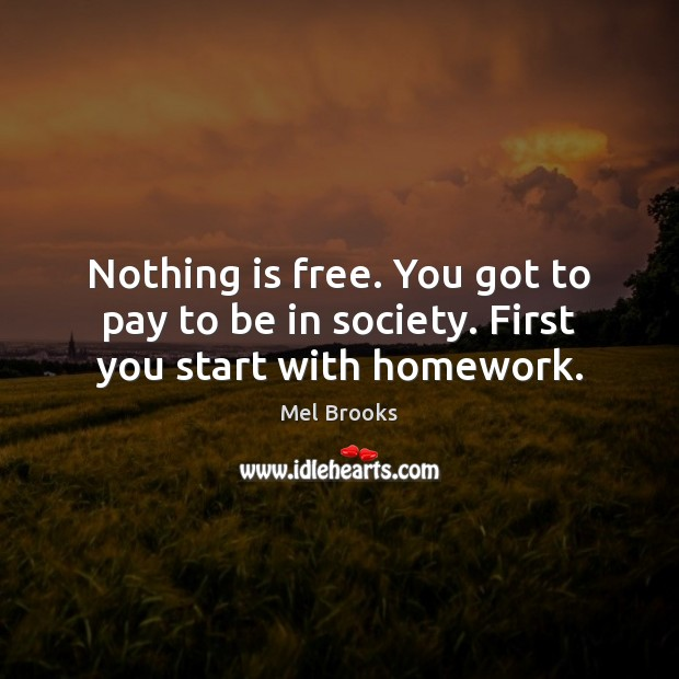 Nothing is Free Quotes Image