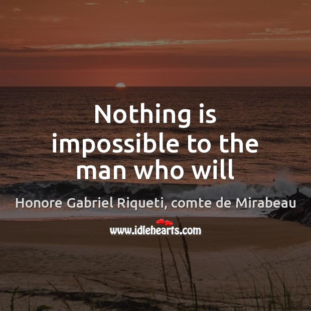 Nothing is impossible to the man who will Image