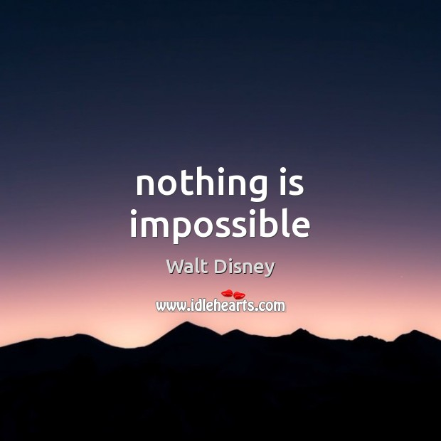 Nothing is impossible Image