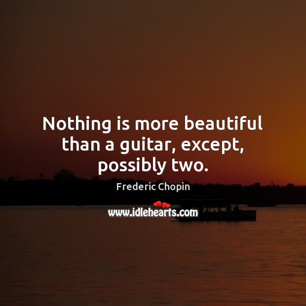 Nothing is more beautiful than a guitar, except, possibly two. Image