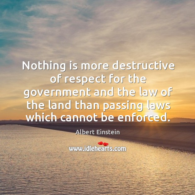 Nothing is more destructive of respect for the government and the law of the land Image