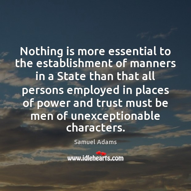 Image, Nothing is more essential to the establishment of manners in a State