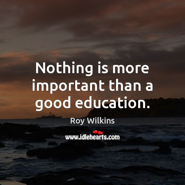 Image, Nothing is more important than a good education.