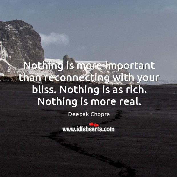 Nothing is more important than reconnecting with your bliss. Image