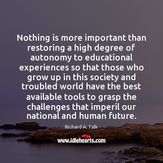Image, Nothing is more important than restoring a high degree of autonomy to