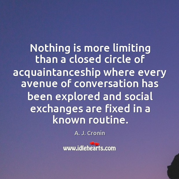 Image, Nothing is more limiting than a closed circle of