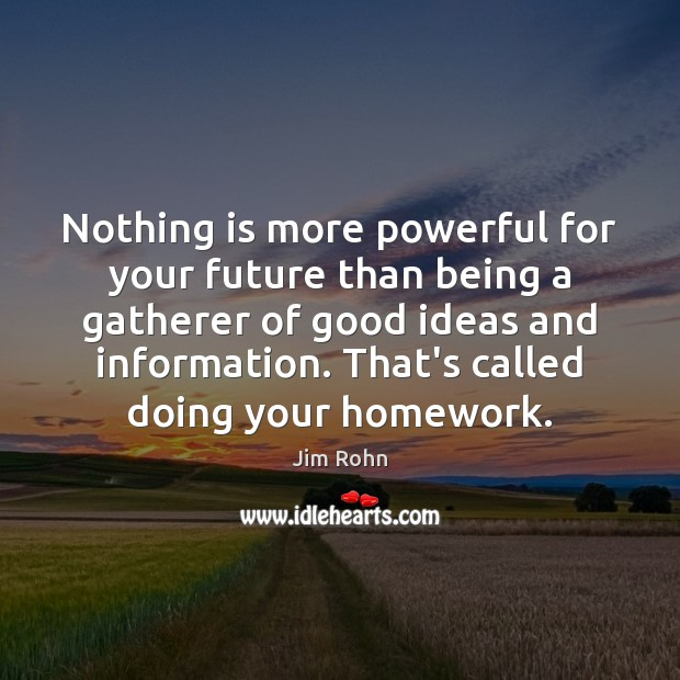 Nothing is more powerful for your future than being a gatherer of Image