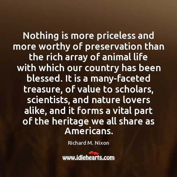 Image, Nothing is more priceless and more worthy of preservation than the rich