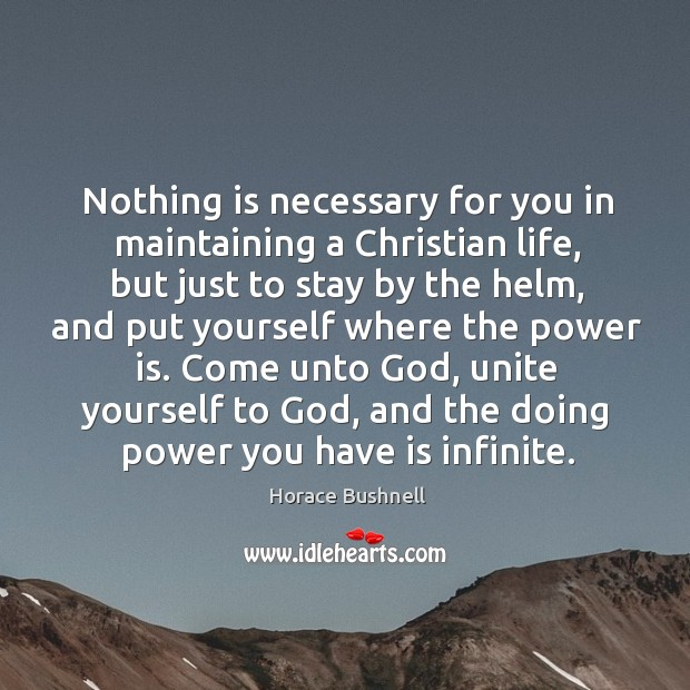 Image, Nothing is necessary for you in maintaining a Christian life, but just