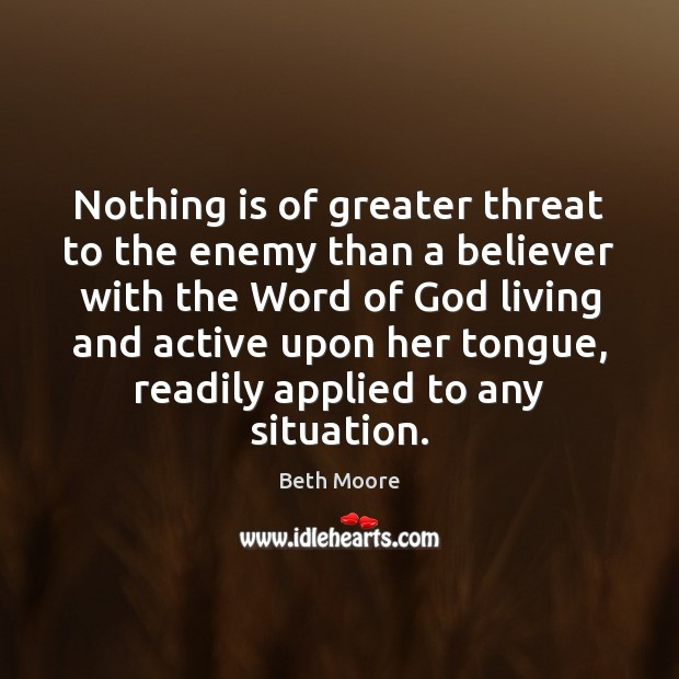 Image, Nothing is of greater threat to the enemy than a believer with